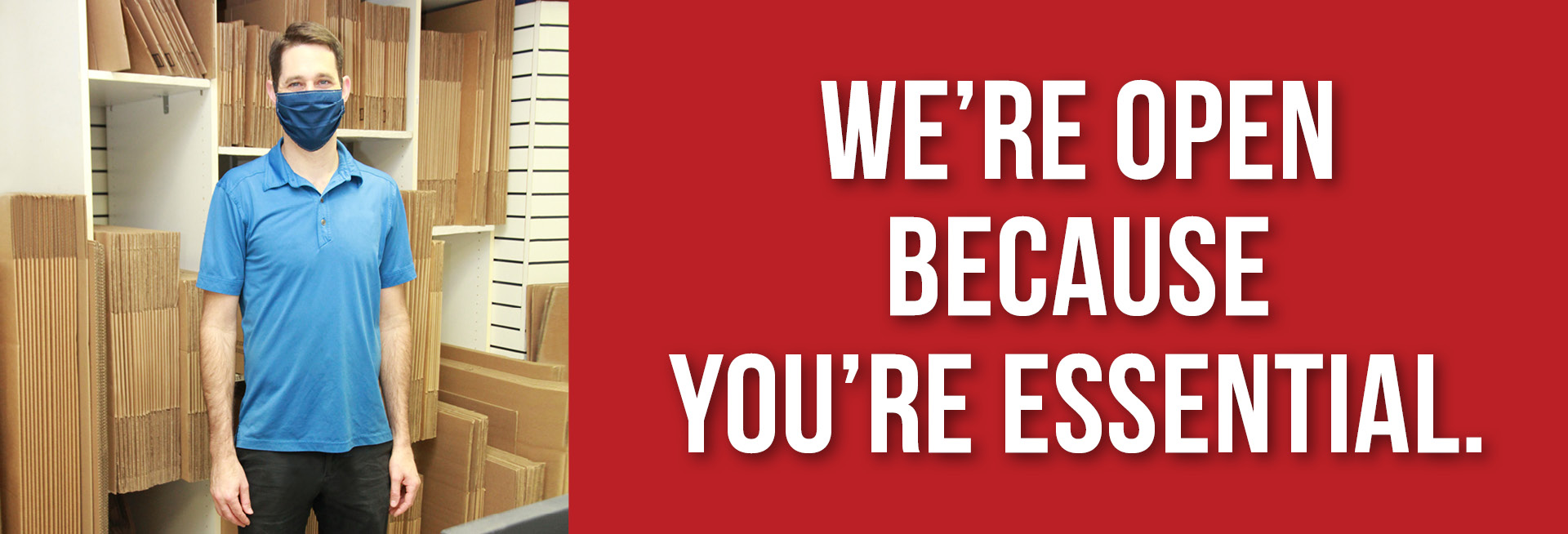 We Are Open Because You Are Essential